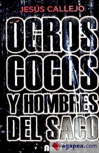 ogros cocos y hombres del saco(libro )