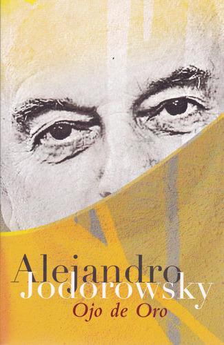 ojo de oro - alejandro jodorowsky