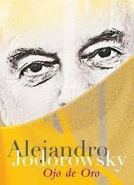 ojo de oro - alejandro jodorowsky - ed. grijalbo
