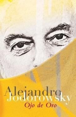 ojo de oro alejandro jodorowsky libro tapa blanda