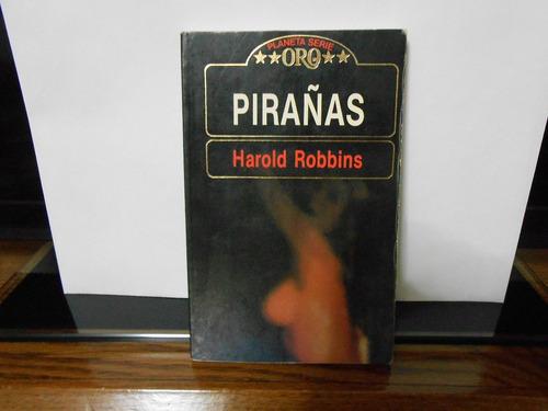 ojo. harold robbins.   pirañas.