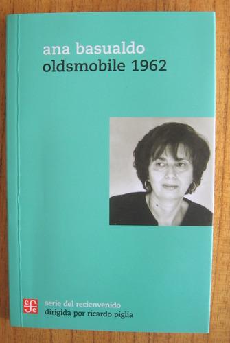 oldsmobile 1962, ana basualdo, ed. fce