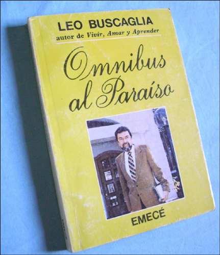 omnibus al paraiso _ leo buscaglia - emece