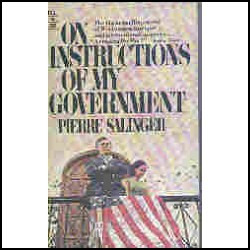 on instructions of my gouvernment-pierre salinger