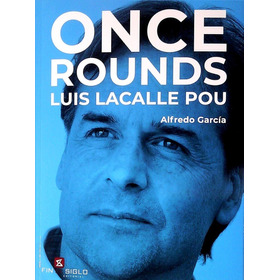 Once Rounds Luis Lacalle Pou / Alfredo García (envíos)