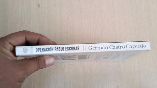 operacion pablo escobar de german castro caycedo