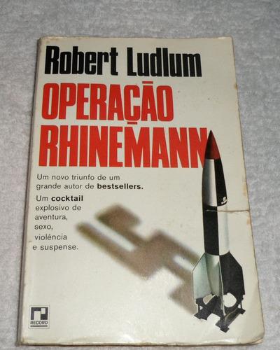 operação rhinemann - robert ludlum - frete grátis