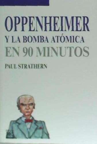 oppenheimer y la bomba atómica, en 90 minutos(libro física g