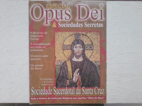 opus dei e sociedades secretas  revista especial