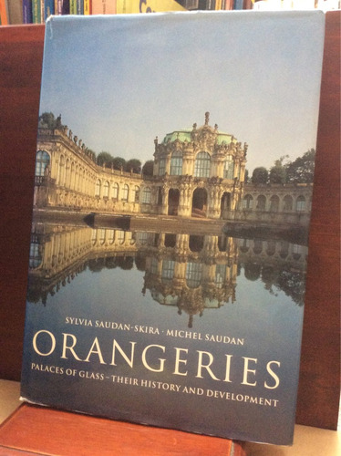 orangeries - palaces of grass