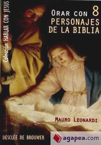 orar con 8 personajes de la biblia(libro )