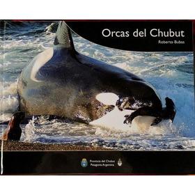 Orcas Del Chubut - Bubas, Roberto