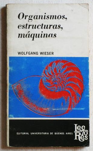 organismos, estructuras, máquinas / wolfgang wieser