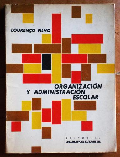 organización y administración escolar / lourenco filho
