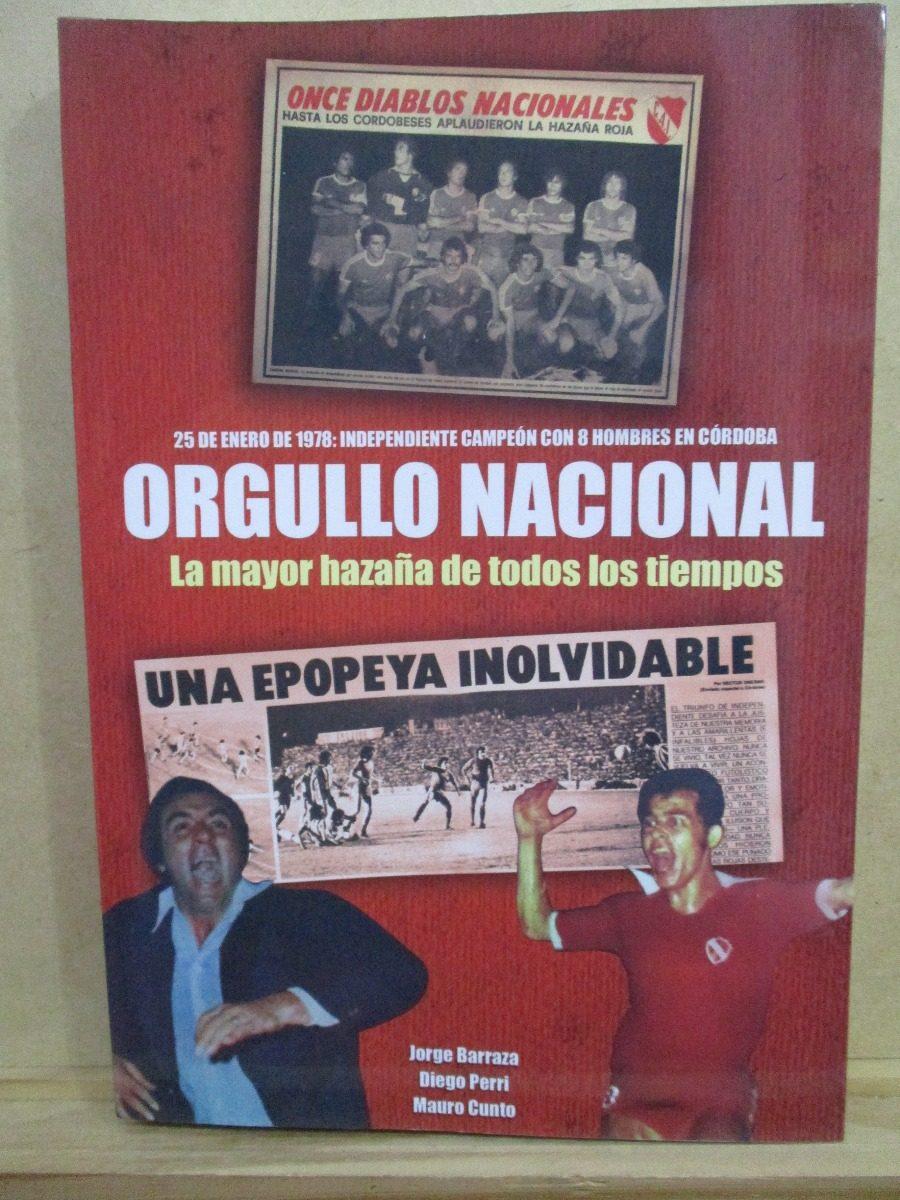 953730523c9d Orgullo Nacional. Independiente Campeón Barraza Perri Cunto -   500 ...