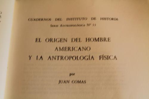origen del hombre americano, antropologia fisica. juan comas