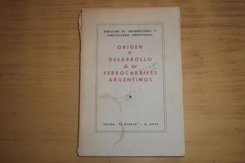 origen y desarrollo de los ferrocarriles argentinos.