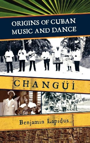 orígenes de la música y la danza cubanas: changüí
