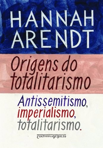 origens do totalitarismo livro hannah arendt  frete 13