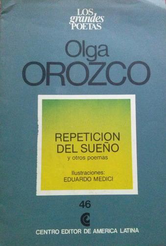orozco, olga - repeticion del sueño y otros poemas, centro e