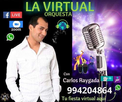 orquesta, serenata, saludos y karaoke  virtuales.