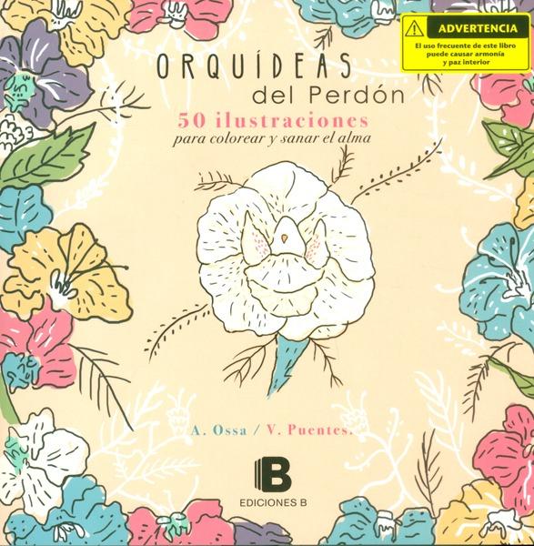 Orquídeas Del Perdón. 50 Ilustraciones Para Colorear Y Sanar ...