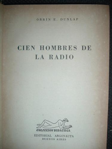 orrin dunlap los cien hombres que crearon la radio la plata