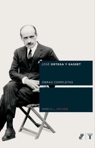 ortega y gasset tomo iii (1917-1925)(libro filosofía)