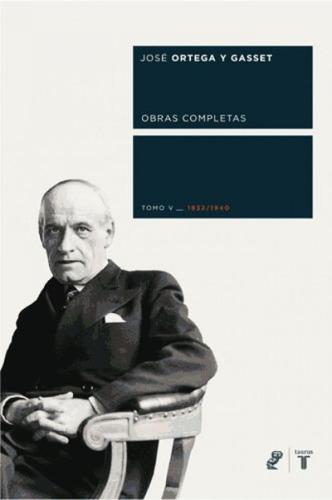 ortega y gasset tomo v 1932/1940(libro filosofía)
