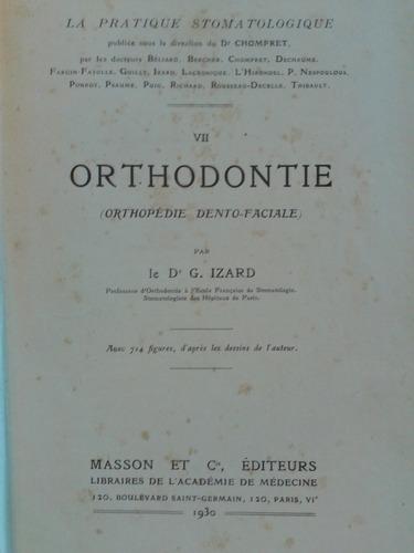 orthodontie. orthopedie 1930 dr. izard. ilustrado en francés