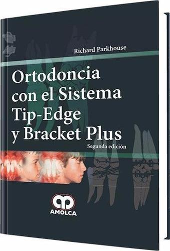 ortodoncia con el sistema tip-edge y bracket plus / amolca