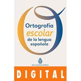 Ortografía Escolar De La Lengua Española - Real Academia E