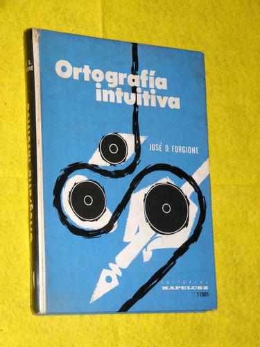 ortografía intuitiva - jose forgione - kapelusz 1963
