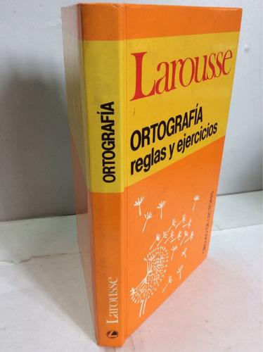 ortografía. reglas y ejercicios. larousse