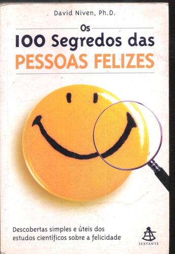 os 100 segredos das pessoas felizes - david niven ph. d. 620