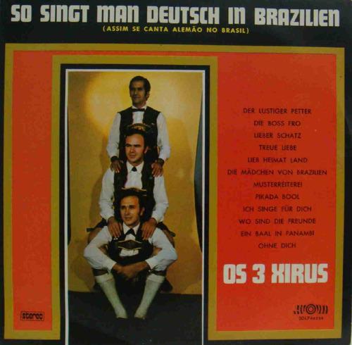 os 3 xirus lp nacional usado so singt man deutsch in brazili
