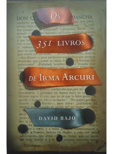 os 351 livros de irma arcuri - david bajo - usado bom estado