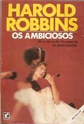 os ambiciosos - harold robbins