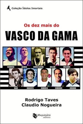 f96608e19b Os Dez Mais Do Vasco Da Gama - Editora Maquinária - R  25
