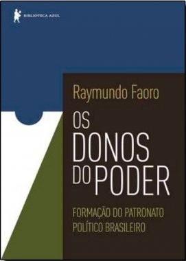 os donos do poder-formação do patronato político brasileiro