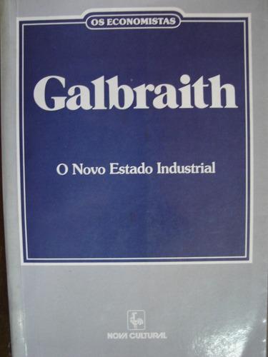 os economistas galbraith o novo estado industrial f5