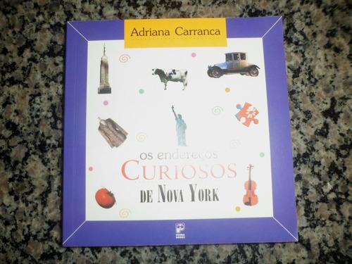 os endereços curiosos de nova york - adriana carranca