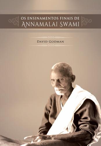 os ensinamentos finais de annamalai swami