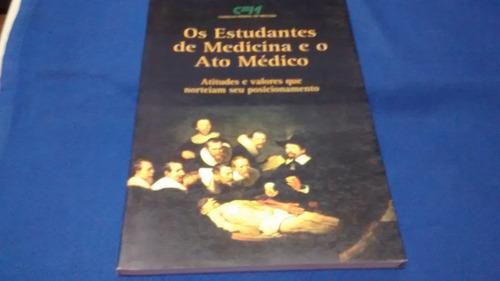 os estudantes de medicina e o ato médico r$ 19,00