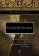 os evangelhos gnósticos - elaine pagels