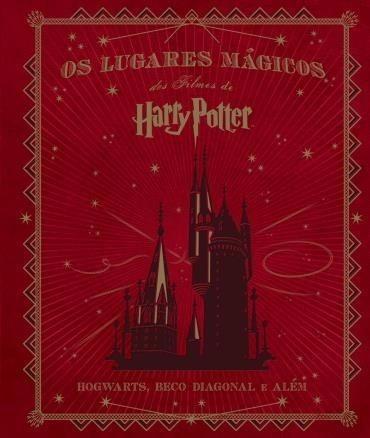 os lugares mágicos dos filmes de harry potter livro