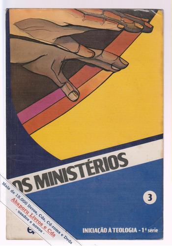 os ministérios, iniciação teológica 1 - gibin, silva maciel
