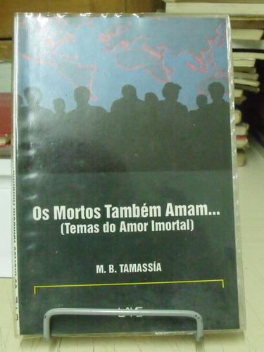 os mortos também amam - m. b. tamassía