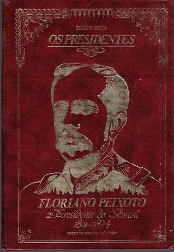 os presidentes floriano peixoto a consolidação 1891-1894