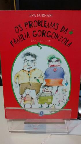 os problemas da família gorgonzola - eva furnari - z norte